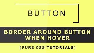Border Around button when hover - Css hover effects - How to create animated border with css