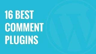 16 Best Plugins to Improve WordPress Comments