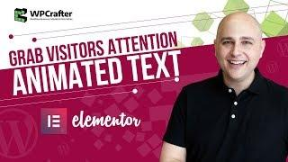 How To Add Animated Text To Elementor - Keep Visitors Focused On Your Message