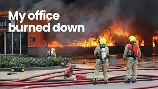 My office burned down, and me too. The reason why I was gone.