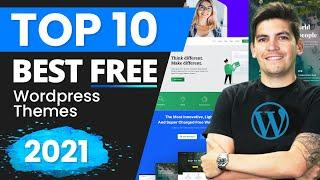 Top 10 BEST FREE Wordpress Themes For 2021 (Seriously)