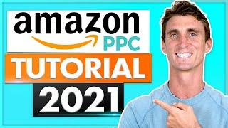 Amazon PPC Tutorial 2021 - Step by Step Amazon Advertising Walkthrough For Beginners