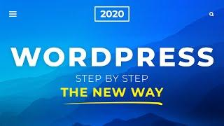 How To Make a WordPress Website - 2020 - The New Way!