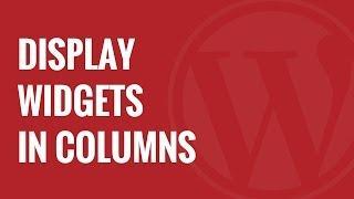 How to Display WordPress Widgets in Columns