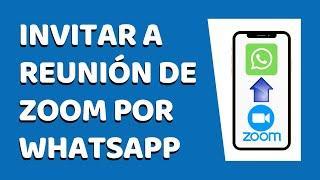 Cómo Invitar a Una Reunión en Zoom por Whatsapp Desde el Celular 2020