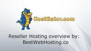 HOSTGATOR RESELLER HOSTING - Plans Designed For You To Earn Money - overview by Best Web Hosting
