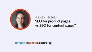 Ashley Faulkes — SEO for product pages vs SEO for content pages