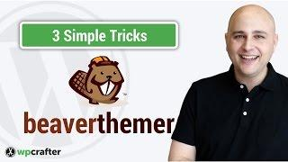 3 Simple Beaver Themer Tips To Get More Out Of Beaver Themer, Beaver Builder, & WordPress