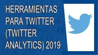 Herramientas para Twitter 2019 - Twitter Analytics Tutorial