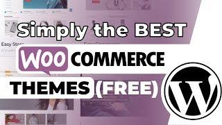 Simply The BEST Free WooCommerce Themes [2019]