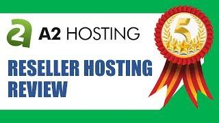 Best Reseller Hosting   A2Hosting Reseller Hosting Review
