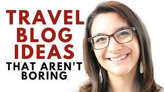 Travel Blog Niche Ideas That Aren't Boring: Travel Blog Examples
