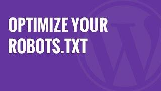 How to Optimize Your WordPress Robots txt for SEO