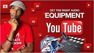 Best Audio Equipment for Making YouTube Videos [2015]