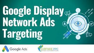 Google Display Network Targeting - Complete Guide To Targeting Options For Google Display Ads