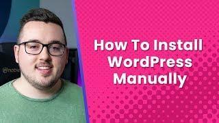 How to Install WordPress Manually on any Web Host