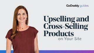 How to Upsell and Cross Sell Products on Your Website | GoDaddy