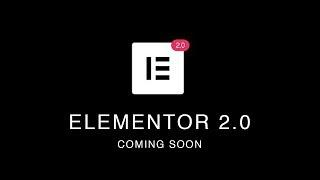 Elementor 2.0 - Elementor Review And Features Coming SOON!