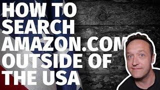 How to Search AMAZON.COM for affiliate products when you're outside of the USA