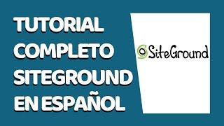 SiteGround Tutorial 2021 Español - CURSO COMPLETO