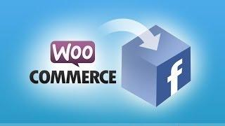 How to Create a Facebook Store with Wordpress 2016 | Sell On Facebook with WooCommerce!