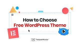 How To Choose Free Wordpress Themes: 8 FAQs That Need To Be Answered