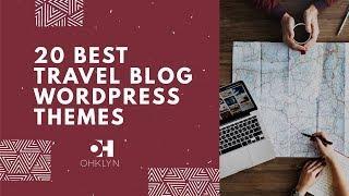 20 Best WordPress Themes for Travel Blogs [2018]