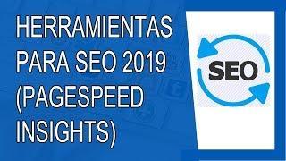 Herramientas SEO 2019 - Pagespeed Insights