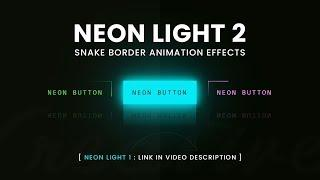 Neon Light Button Animation Effects on Hover   CSS Snake Border 2