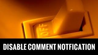 How to Turn Off Comment Notifications in WordPress