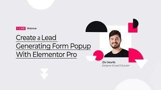 Elementor Pro Live Webinar: Create a Lead Generating Form Popup