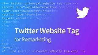 Twitter Remarketing - How to Add a Twitter Website Tag