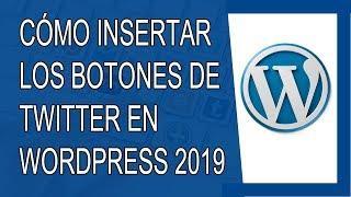 Cómo Insertar Lineas de Tiempo, Tweets y Botones de Twitter en Wordpress 2019