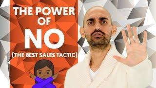 The Power of No – The Best Sales Tactic | Neil Patel
