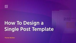 Design Your WordPress Blog Posts With Elementor's Single Post Template