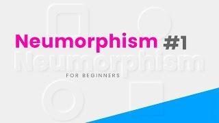 CSS Neumorphism For Beginners #1