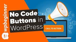 How to Add Call to Action Buttons in WordPress (without Code)