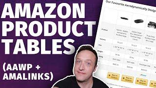 How to add AMAZON AFFILIATE PRODUCT TABLES to WordPress [AAWP + AMALINKS PRO tutorial]