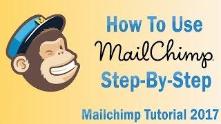 MailChimp Tutorial 2018   How To Use MailChimp Step By Step For Beginners [Email Marketing]