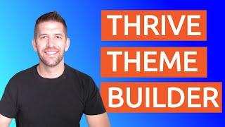 Thrive Theme Builder Launch - What You Need To Know