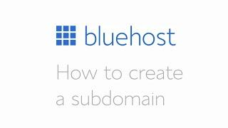 How to create a subdomain in your Bluehost account