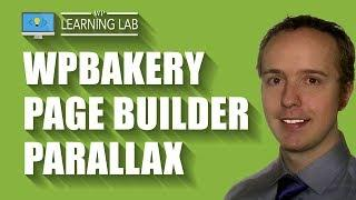 WPBakery Page Builder Parallax Effect - Parallax Made Easy - WPBakery Page Builder Tutorials Part 4