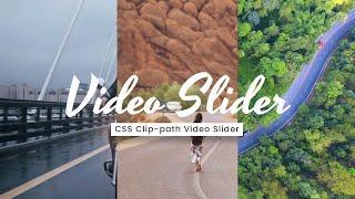 CSS Clip-path Video Slider using Html CSS & Javascript