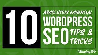 10 Absolutely Essential WordPress SEO Tips and Tricks (2019)