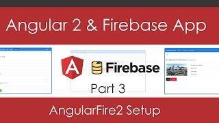 Angular 2 & Firebase App [Part 3] - AngularFire2 Setup