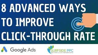 Improve Google Ads Click-Through Rate Today - 8 Advanced Ways to Increase Google AdWords CTR