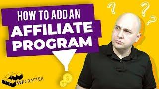How To Add An Affiliate Program To Your WordPress Website - Complete Guide