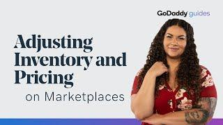 How to Adjust Inventory and Pricing on Marketplaces | GoDaddy