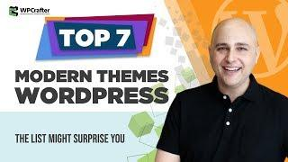 7 Best WordPress Themes 2018 - The Last One Might Surprise You