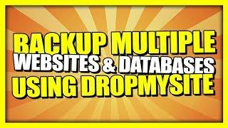 How To Backup Multiple Websites & Databases Using DropMySite